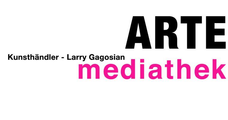 tv – reportage – KUNSTHÄNDLER – LARRY GAGOSIAN – arte – media – empfehlung