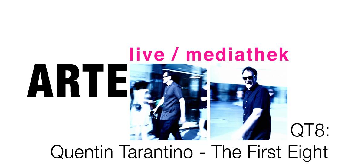 tv – reportage – QT8 – QUENTIN TARANTINO – The First Eight – ARTE – media – empfehlung