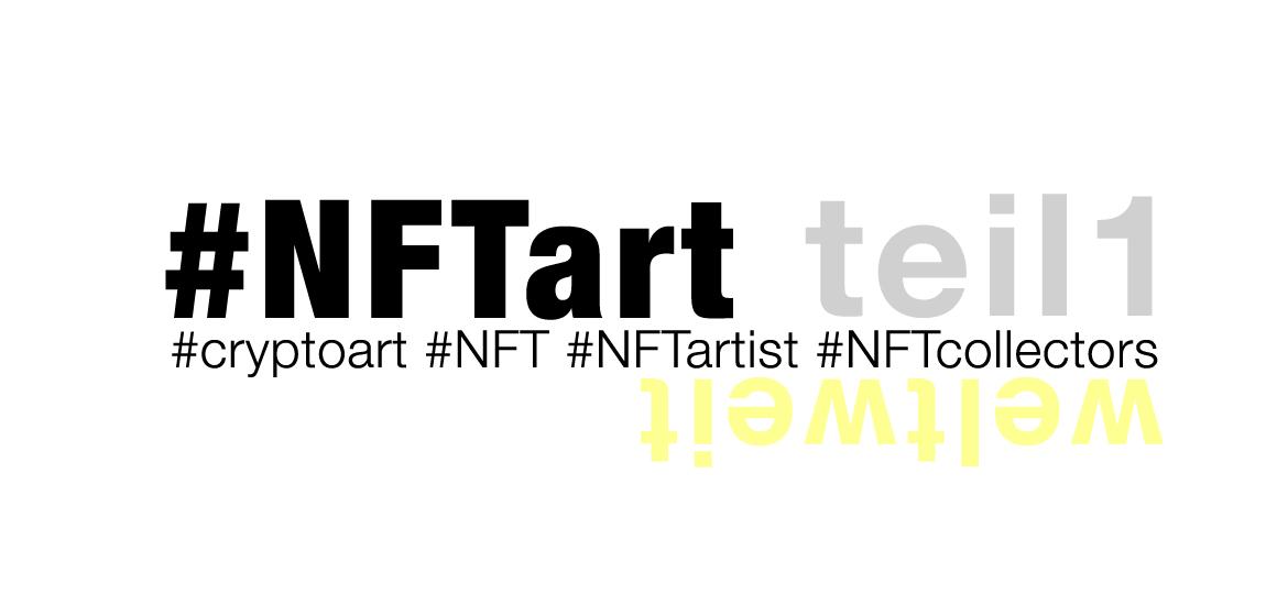 NFT – ja – nein – vielleicht – wie sinnvoll ist NFTart aus sicht des creators