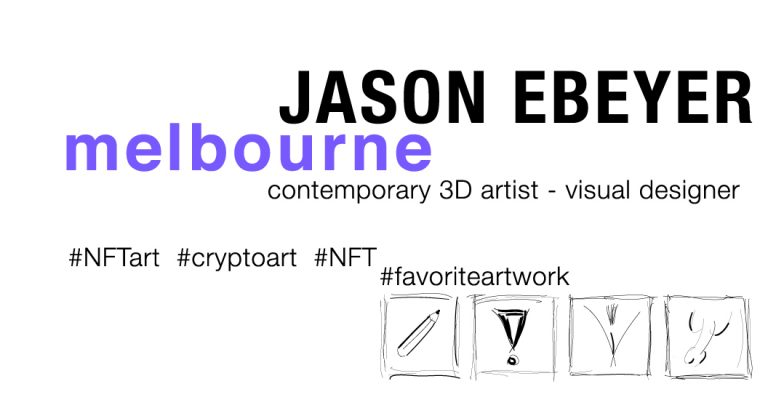 creator – JASON EBEYER – contemporary 3D artist – visual designer – favorite artwork